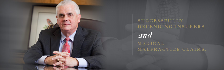 Successfully defending insurers and medical malpractice claims.